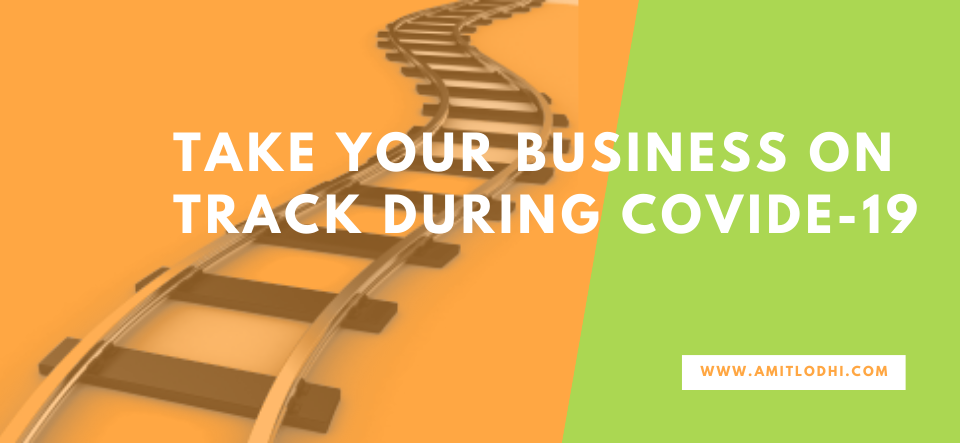 Take your business on track during covide-19
